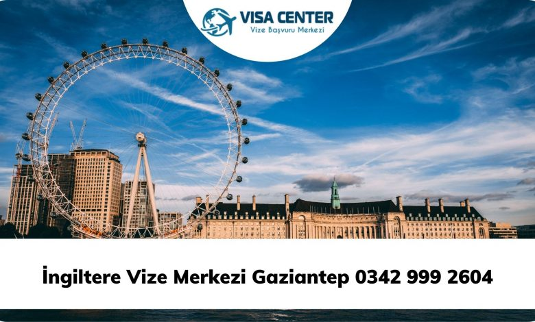 İngiltere Vize Merkezi Gaziantep 0342 999 2604