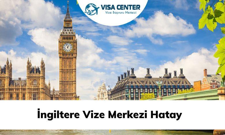 İngiltere Vize Merkezi Hatay