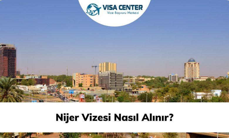 Nijer Vizesi Nasıl Alınır?