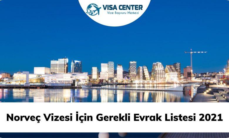 Norveç Vizesi İçin Gerekli Evrak Listesi 2021