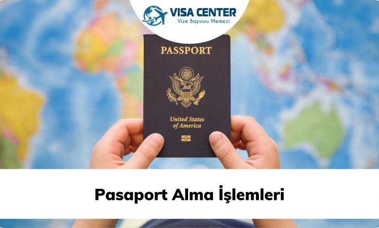 Pasaport Alma İşlemleri