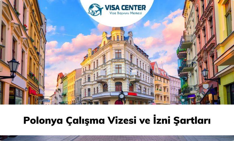 Polonya Çalışma Vizesi ve İzni Şartları