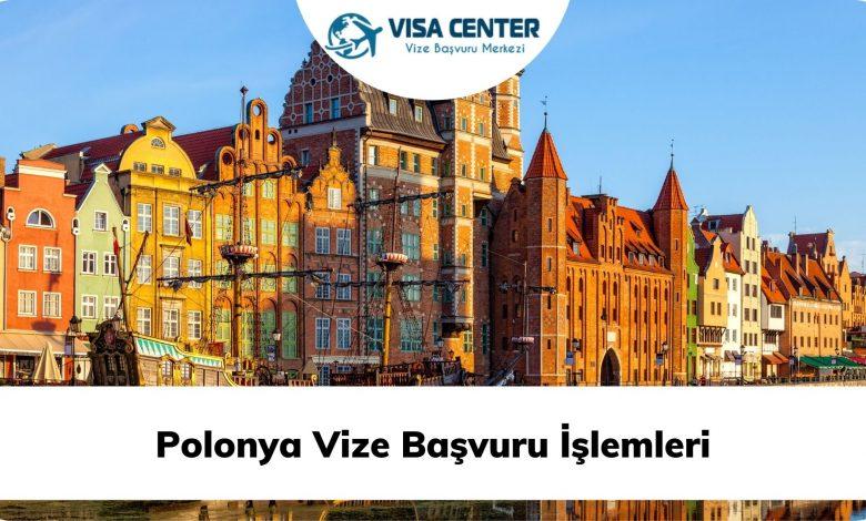 Polonya Vize Başvuru İşlemleri