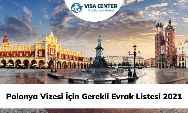Polonya Vizesi İçin Gerekli Evrak Listesi 2021