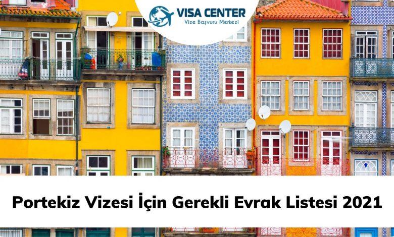 Portekiz Vizesi İçin Gerekli Evrak Listesi 2021