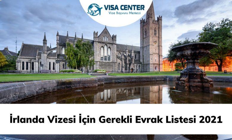 İrlanda Vizesi İçin Gerekli Evrak Listesi 2021