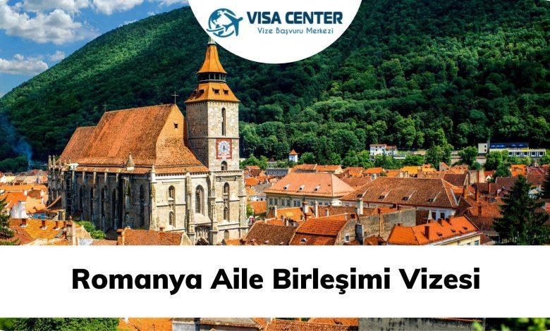 Romanya Aile Birleşimi Vizesi