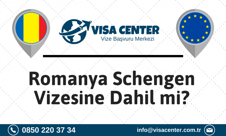 Romanya Schengen Vizesine Dahil Mi