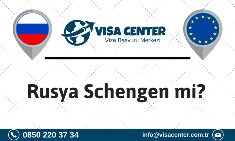 Rusya Schengen Mi