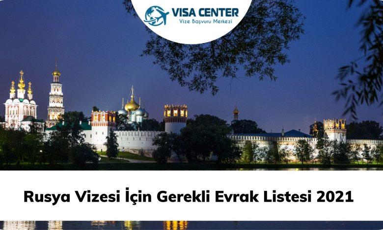 Rusya Vizesi İçin Gerekli Evrak Listesi 2021