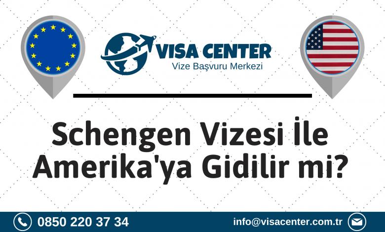 Schengen Vizesi İle Amerika'ya Gidilir Mi