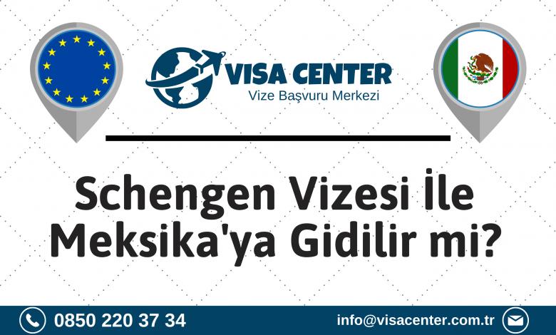 Schengen Vizesi İle Meksika'ya Gidilir Mi