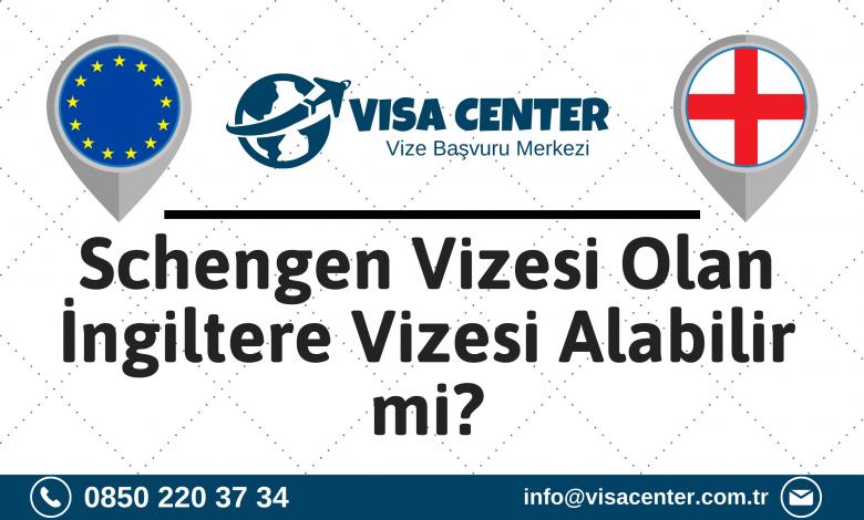 Schengen Vizesi Olan İngiltere Vizesi Alabilir Mi