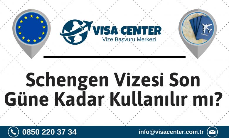 Schengen Vizesi Son Güne Kadar Kullanılır Mi