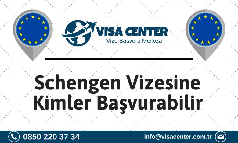 Schengen Vizesine Kimler Başvurabilir?