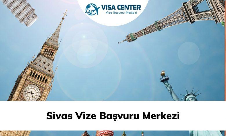 Sivas Vize Başvuru Merkezi