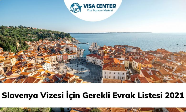 Slovenya Vizesi İçin Gerekli Evrak Listesi 2021