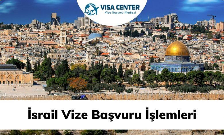 İsrail Vize Başvuru İşlemleri