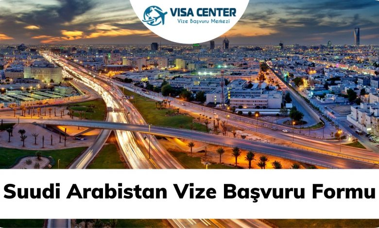 Suudi Arabistan Vize Başvuru Formu