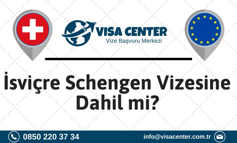 İsviçre Schengen Vizesine Dahil Mi