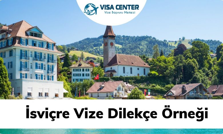 İsviçre Vize Dilekçe Örneği