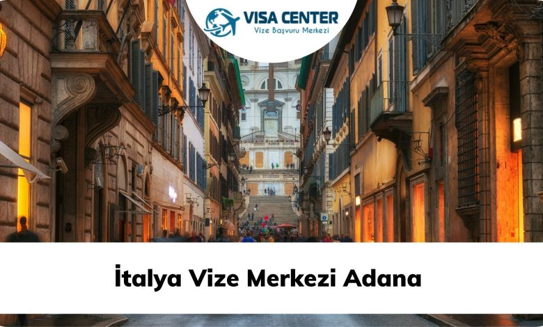 İtalya Vize Merkezi Adana