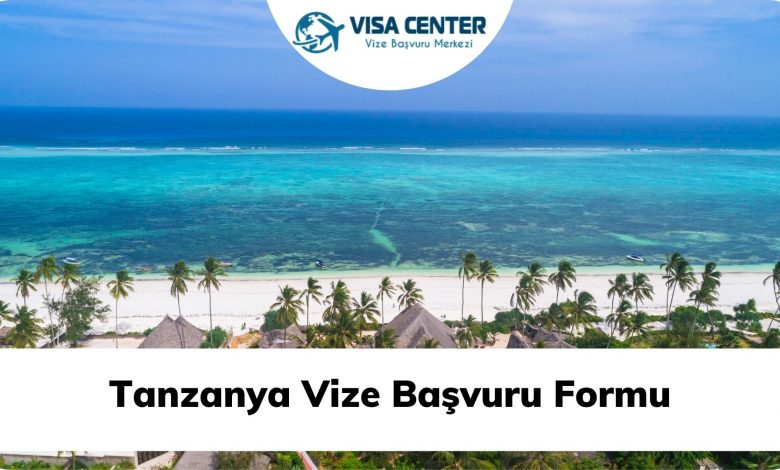 Tanzanya Vize Başvuru Formu