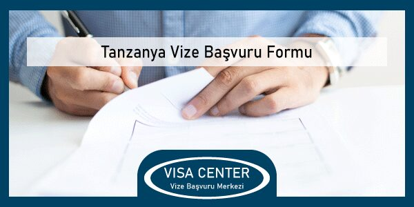 Tanzanya Vize Basvuru Formu