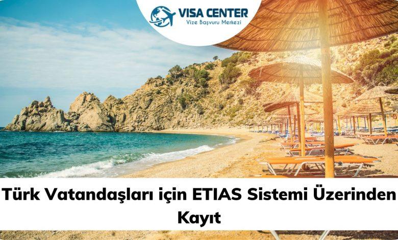 Türk Vatandaşları için ETIAS Sistemi Üzerinden Kayıt