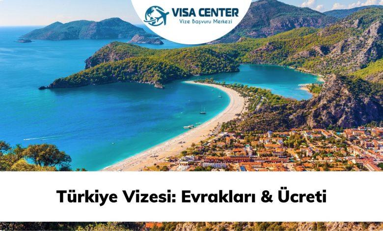 Türkiye Vizesi: Evrakları & Ücreti