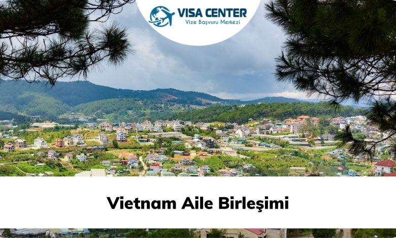 Vietnam Aile Birleşimi