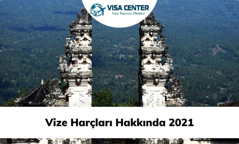 Vize Başvuru Ücretleri 2021