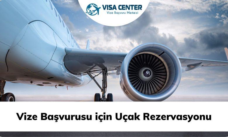 Vize Başvurusu için Uçak Rezervasyonu