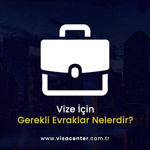 vize-icein-gerekli-evraklar-nelerdir-vize-merkezi