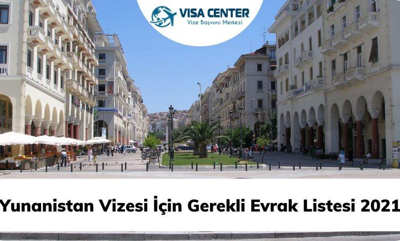 Yunanistan Vizesi İçin Gerekli Evrak Listesi 2021