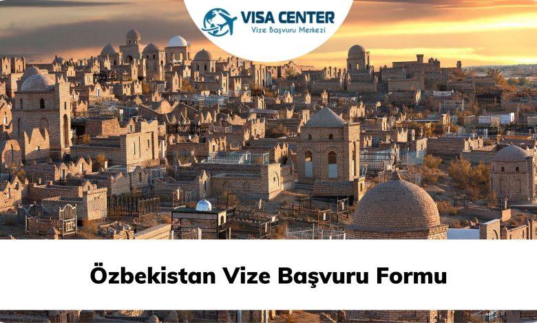 Özbekistan Vize Başvuru Formu