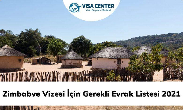 Zimbabve Vizesi İçin Gerekli Evrak Listesi 2021